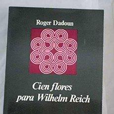 Libros de segunda mano: R. DADOUN CIEN FLORES PARA WILHELM REICH. Lote 254617685