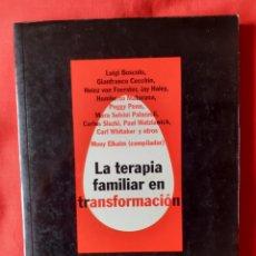 Libros de segunda mano: LA TERAPIA FAMILIAR EN TRANSFORMACIÓN. BOSCOLO CECCHIN FOERSTER HALEY PENN SELVINI SLUZKI WATZLAWICK. Lote 254739015