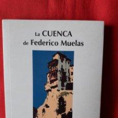 Libros de segunda mano: LA CUENCA DE FEDERICO MUELAS. AYUNTAMIENTO DE CUENCA 2010. Lote 254739575