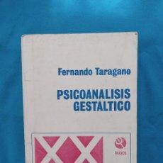 Libros de segunda mano: PSICOANÁLISIS GESTALTICO - FERNANDO TARAGANO. Lote 255001450
