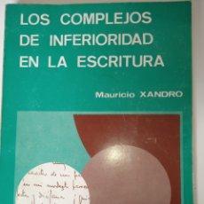 Libros de segunda mano: LOS COMPLEJOS DE INFERIORIDAD EN LA ESCRITURA - MAURICIO XANDRÓ. Lote 255550870
