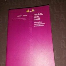 Libros de segunda mano: PÉRDIDA, PENA, DUELO - JORGE L. TIZÓN. Lote 256071760