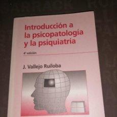 Libros de segunda mano: INTRODUCCION A LA PSICOPATOLOGIA Y LA PSIQUIATRIA, J VALLEJO RUILOBA. Lote 256074455