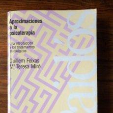 Libros de segunda mano: APROXIMACIONES A LA PSICOTERAPIA. UNA INTRODUCCIÓN A LOS TRATAMIENTOS PSICOLÓGICOS. GUILLEM FEIXAS. Lote 257632125