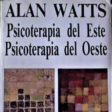 Livres d'occasion: ALAN WATTS - PSICOTERAPIA DEL ESTE, PSICOTERAPIA DEL OESTE. Lote 172401853