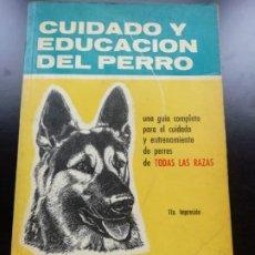 Libros de segunda mano: CUIDADO Y EDUCACIÓN DEL PERRO. Lote 258057735
