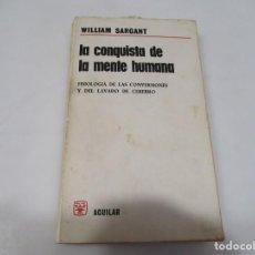 Libros de segunda mano: WILLIAM SARGANT LA CONQUISTA DE LA MENTE HUMANA W6755. Lote 258566420