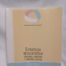 Libros de segunda mano: ESTRATEGIAS METACOGNITIVAS. APRENDER A APRENDER Y APRENDER A PENSAR. BUEN ESTADO. Lote 259710650
