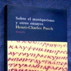 Libros de segunda mano: SOBRE EL MANIQUEISMO Y OTROS ENSAYOS. HENRI-CHARLES PUECH. EDITORIAL SIRUELA.. Lote 278339068