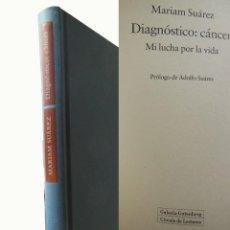 Libros de segunda mano: DIAGNOSTICO: CANCER. MI LUCHA POR LA VIDA. 2000 MARIAM SUAREZ. Lote 261618475
