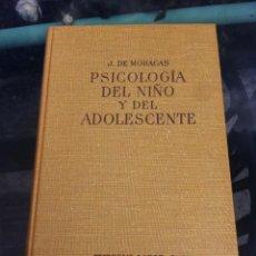 Libros de segunda mano: JERÓNIMO DE MORAGAS. PSICOLOGÍA DEL NIÑO Y DEL ADOLESCENTE. ED. LABOR, 1970.. Lote 261631860
