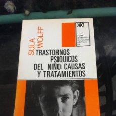 Libros de segunda mano: SULA WOLFF. TRASTORNOS PSÍQUICOS DEL NIÑO: CAUSAS Y TRATAMIENTOS. 1970, SIGLO VEINTIUNO. Lote 261632435