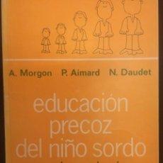 Libros de segunda mano: EDUCACION PRECOZ DEL NIÑO SORDO PARA PADRES Y EDUCADORES. EDITÓ MASSON.1984. Lote 262271235