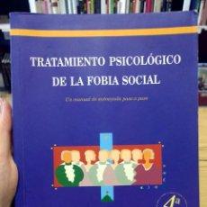 Libros de segunda mano: TRATAMIENTO PSICOLÓGICO DE LA FOBIA SOCIAL. MANUAL DE AUTOAYUDA. C. PASTOR Y J. SEVILLÁ. Lote 262272435