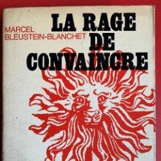 Libros de segunda mano: LA RAGE DE CONVAINCRE - BLEUSTEIN-BLANCHET MARCEL. Lote 262275785