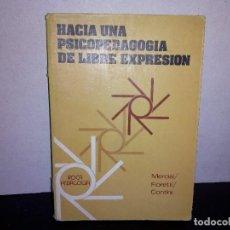 Libros de segunda mano: 6- HACIA UNA PSICOPEDAGOGÍA DE LIBRE EXPRESIÓN - MERCIAI, FIORETTI. Lote 262317380