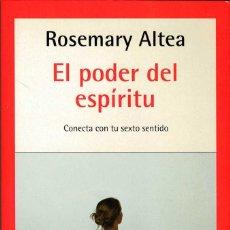 Libros de segunda mano: EL PODER DEL ESPÍRITU - ROSEMARY ALTEA. Lote 262343765