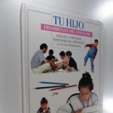 Libros de segunda mano: TU HIJO : GUÍA PRÁCTICA PARA EL CUIDADO DEL NIÑO EL DESARROLLO DEL LENGUAJE. Lote 262347355
