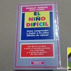 Libros de segunda mano: TURECKI, STANLEY/TONNER, LESLIE: EL NIÑO DIFÍCIL. .... Lote 262377665