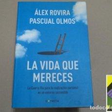 Libros de segunda mano: ROVIRA, ALEX/OLMOS, PASCUAL: LA VIDA QUE MERECES. .... Lote 262380270