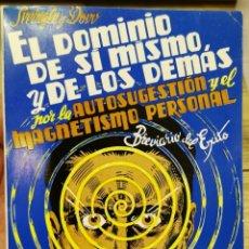 Libros de segunda mano: EL DOMINIO DE SÍ MISMO Y DE LOS DEMÁS POR LA AUTOSUGESTIÓN Y EL MAGNETISMO PERSONAL. Lote 262609210
