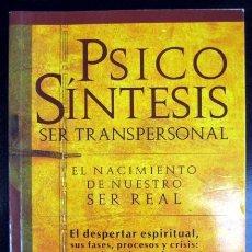 Libros de segunda mano: PSICOSÍNTESIS: SER TRANSPERSONAL. EL NACIMIENTO DE NUESTRO SER REAL. ROBERTO ASSAGIOLI. Lote 262939510
