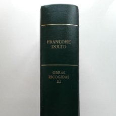 Libros de segunda mano: FRANCOISE DOLTE - OBRAS ESCOGIDAS - TOMO I - ED. RBA, 2007 - PSICOLOGIA. Lote 262987815