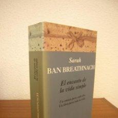 Libros de segunda mano: SARAH BAN BREATHNACH: EL ENCANTO DE LA VIDA SIMPLE (EDICIONES B, 2000) MUY BUEN ESTADO. Lote 263038350
