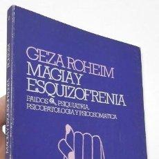 Libros de segunda mano: MAGIA Y ESQUIZOFRENIA - GEZA ROHEIM. Lote 263565120