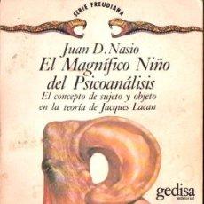 Libros de segunda mano: NASIO : EL MAGNÍFICO NIÑO DEL PSICOANÁLISIS - SUJETO Y OBJETO EN LACAN (GEDISA, 1985). Lote 264483824
