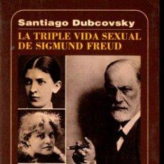 Libros de segunda mano: DUBCOVSKY : LA TRIPLE VIDA SEXUAL DE SIGMUND FREUD (MUCHNIK, 1986). Lote 264484484