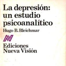 Libros de segunda mano: BLEICHMAR : LA DEPRESIÓN, IN ESTUDIO PSICOANALÍTICO (NUEVA VISIÓN, 1982). Lote 264484844