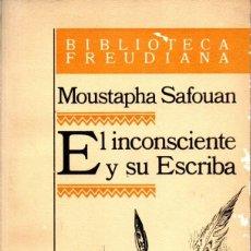 Libros de segunda mano: MOUSTAPHA SAFOUAN : EL INCONSCIENTE Y SU ESCRIBA (PAIDÓS, 1985). Lote 264498444
