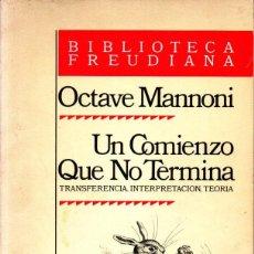 Libros de segunda mano: OCTAVE MANNONI : UN COMIENZO QUE NO TERMINA (PAIDÓS, 1982). Lote 264498529