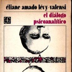 Libros de segunda mano: LÉVY VALENSI : EL DIÁLOGO PSICOANALÍTICO (FONDO DE CULTURA. 1980). Lote 264501234