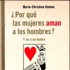 Libros de segunda mano: HAMON : ¿POR QUÉ LAS MUJERES AMAN A LOS HOMRES Y NO A SU MADRE (PAIDÓS. 1995). Lote 264501509