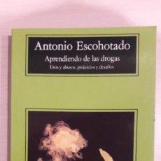 Livres d'occasion: APRENDIENDO DE LAS DROGAS. ANTONIO ESCOHOTADO. ANAGRAMA.. Lote 267428779