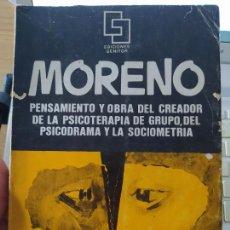 Libros de segunda mano: MORENO, PENSAMIENTO Y OBRA DEL CREADOR DE LA PSICOTERAPIA DE GRUPO, ED. GENITOR, 1969 RARO. Lote 267614949