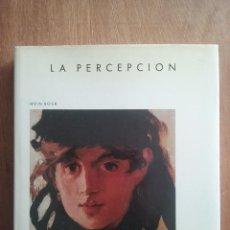 Libros de segunda mano: LA PERCEPCION, IRVIN ROCK, PRENSA CIENTIFICA EDITORIAL LABOR, 1985. Lote 269007259