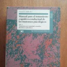 Libros de segunda mano: MANUAL PARA EL TRATAMIENTO COGNITIVO CONDUCTUAL DE LOS TRASTORNOS PSICOLOGICOS I, VICENTE CABALLO. Lote 269007389