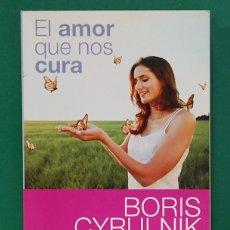 Libros de segunda mano: EL AMOR QUE NOS CURA. BORIS CYRULNIK. EDITORIAL GEDISA. 2008. Lote 269008784