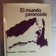 Libros de segunda mano: EL MUNDO PARANOIDE. SWANSON - BOHNERT - SMITH. Lote 269329658