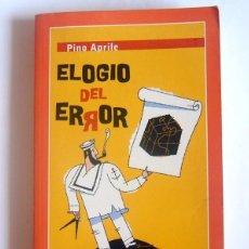Libros de segunda mano: ELOGIO DEL ERROR - PINO APRILE - EDITORIAL TEMAS DE HOY. 2003. Lote 269340718