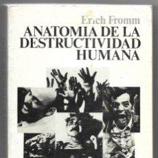Libros de segunda mano: ERICH FROMM . ANATOMÍA DE LA DESTRUCTIVIDAD HUMANA. Lote 269355153