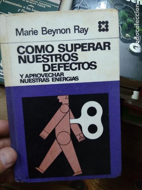 CÓMO SUPERAR NUESTROS DEFECTOS, MARIE BEYNON RAY. L.36-1090 (Libros de Segunda Mano - Pensamiento - Psicología)