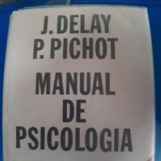 Libros de segunda mano: MANUAL DE PSICOLOGIA J. DELAY / P. PICHOT. Lote 269939428
