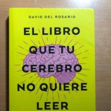 Libros de segunda mano: EL LIBRO QUE TU CEREBRO NO QUIERE LEER. DAVID DEL ROSARIO. URANO. DIVULGACIÓN CIENTÍFICA. Lote 270157403