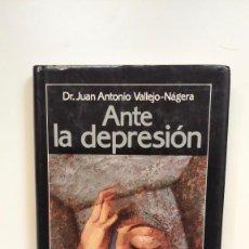 Libros de segunda mano: ANTE LA DEPRESIÓN - DR. JUAN ANTONIO VALLEJO-NÁJERA - CÍRCULO DE LECTORES. Lote 270389988