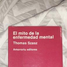 Libros de segunda mano: EL MITO DE LA ENFERMEDAD MENTAL. THOMAS SZASZ. AMORRORTU EDITORES 1982. Lote 270983788