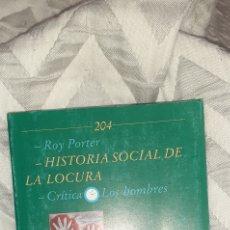 Libros de segunda mano: HISTORIA SOCIAL DE LA LOCURA. ROY PORTER. CRÍTICA 1989. Lote 270983843